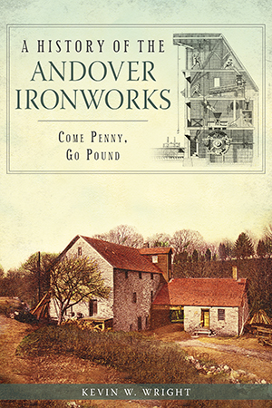 A History of the Andover Ironworks: Come Penny, Go Pound