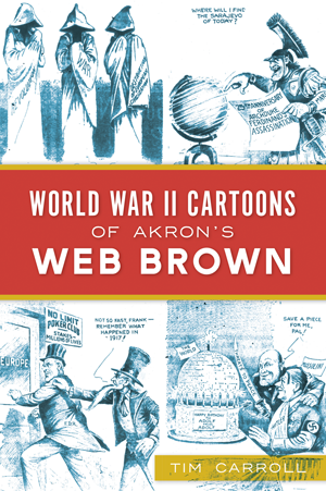 World War II Cartoons of Akron's Web Brown