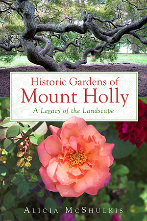 Historic Gardens of Mount Holly