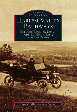 Harlem Valley Pathways: Through Pawling, Dover, Amenia, North East, and Pine Plains