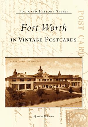 Fort Worth in Vintage Postcards