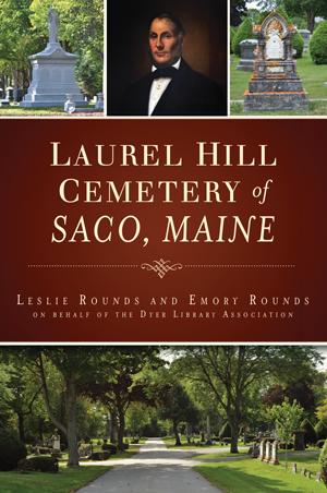 Laurel Hill Cemetery of Saco, Maine