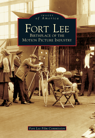 Fort Lee: Birthplace of the Motion Picture Industry