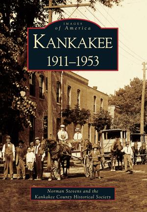 Kankakee: 1911-1953