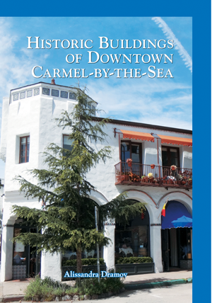 Historic Buildings of Downtown Carmel-by-the-Sea