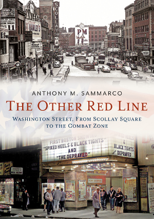 The Other Red Line: Washington Street, From Scollay Square to the Combat Zone