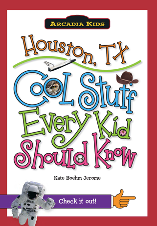 Houston, TX: Cool Stuff Every Kid Should Know