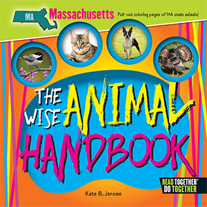The Wise Animal Handbook Massachusetts