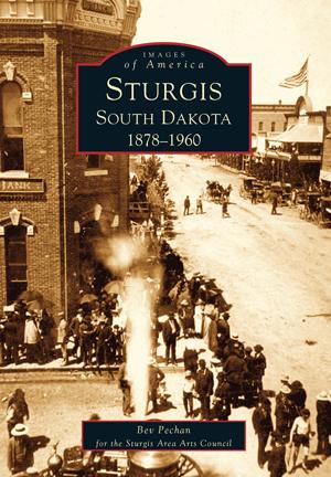 Sturgis, South Dakota 1878-1960