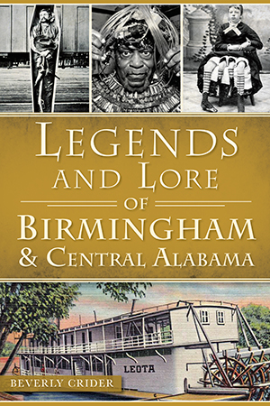 Legends and Lore of Birmingham & Central Alabama