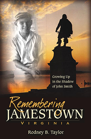 Remembering Jamestown, Virginia: Growing Up in the Shadow of John Smith