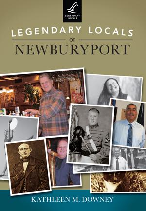 Legendary Locals of Newburyport