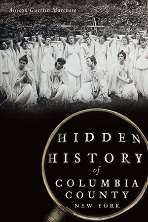 Hidden History of Columbia County, New York