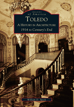 Toledo: A History in Architecture 1914 to Century's End