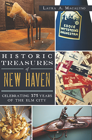Historic Treasures of New Haven: Celebrating 375 Years of the Elm City