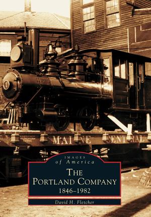 The Portland Company: 1846-1982