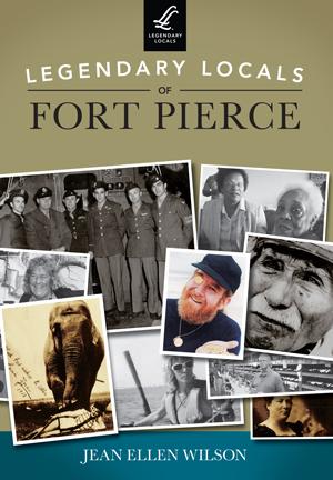 Legendary Locals of Fort Pierce