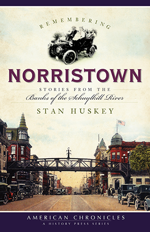 Remembering Norristown: Stories from the Banks of the Schuylkill River