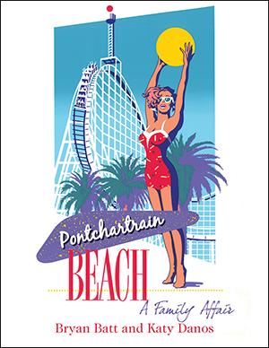 Pontchartrain Beach: A Family Affair