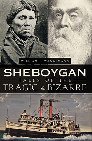 Sheboygan Tales of the Tragic & Bizarre