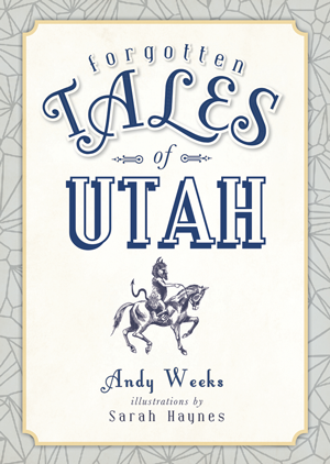 Forgotten Tales of Utah