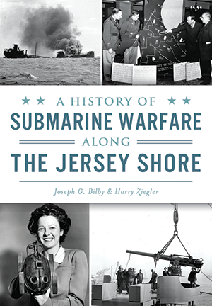 A History of Submarine Warfare along the Jersey Shore
