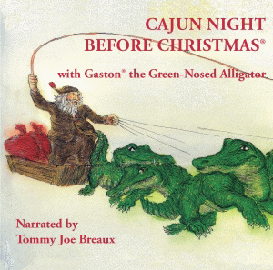 Cajun Night Before Christmas®/Gaston® the Green-Nosed Alligator