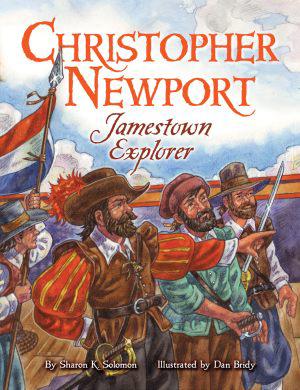 Christopher Newport: Jamestown Explorer