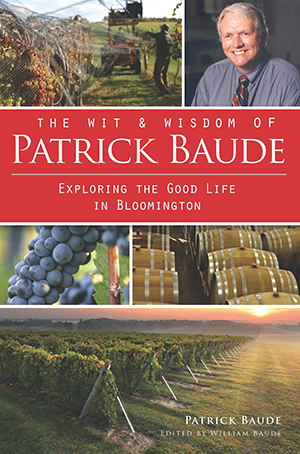 The Wit and Wisdom of Patrick Baude: Exploring the Good Life in Bloomington