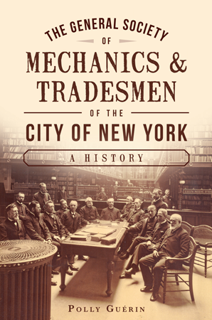 The General Society of Mechanics & Tradesmen of the City of New York