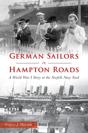 German Sailors in Hampton Roads: A World War I Story at the Norfolk Navy Yard