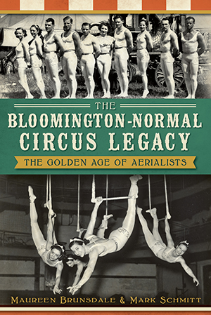 The Bloomington-Normal Circus Legacy