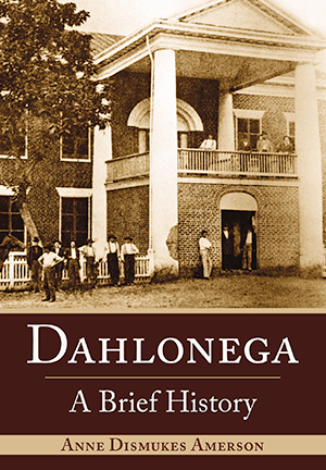 Dahlonega: A Brief History