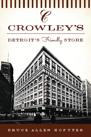 Crowley's: Detroit's Friendly Store