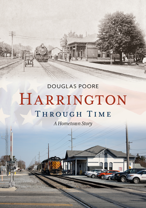 Harrington Through Time: A Hometown Story