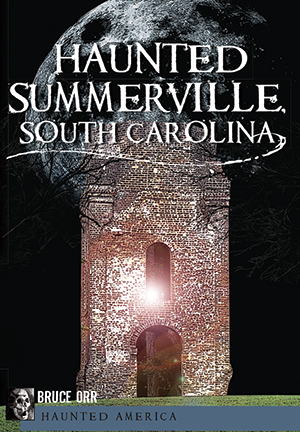 Haunted Summerville, South Carolina