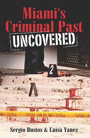 Miami's Criminal Past: Uncovered