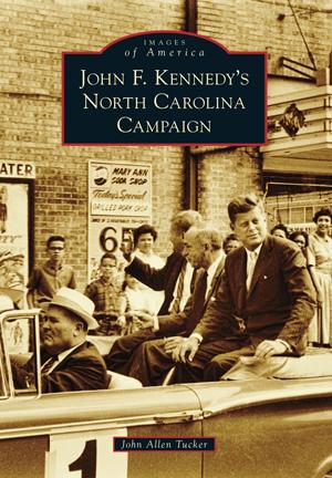John F. Kennedy's North Carolina Campaign
