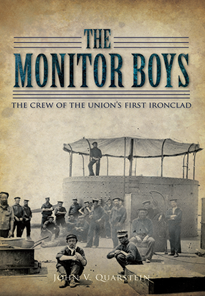 The Monitor Boys: The Crew of the Union's First Ironclad