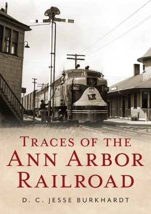 Traces of the Ann Arbor Railroad