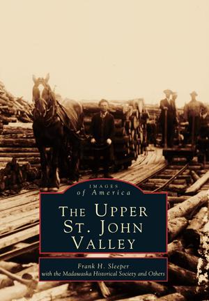 The Upper St. John Valley