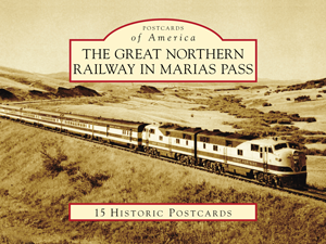 The Great Northern Railway in Marias Pass
