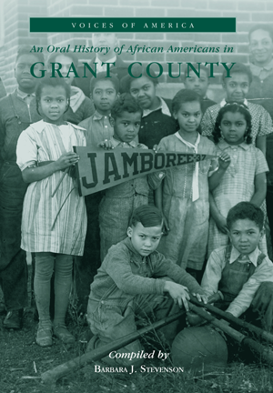 An Oral History of African Americans in Grant County