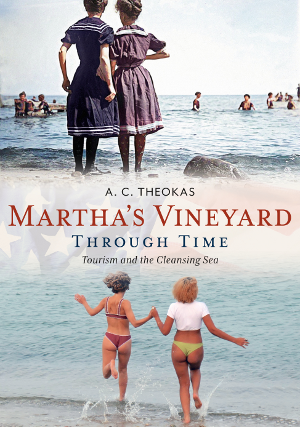 Martha's Vineyard Through Time: Tourism and the Cleansing Sea