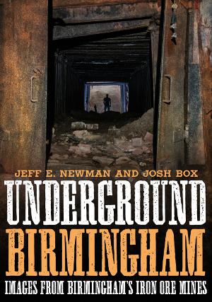 Underground Birmingham: Images from Birmingham's Iron Ore Mines