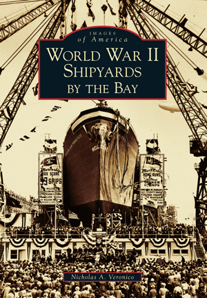 World War II Shipyards by the Bay