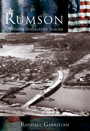 Rumson: Shaping A Superlative Suburb