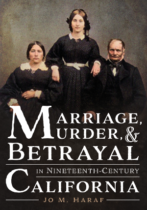 Marriage, Murder, and Betrayal in Nineteenth-Century California
