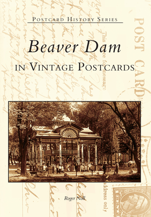 Beaver Dam in Vintage Postcards