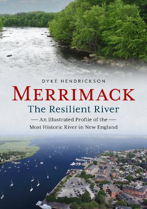 Merrimack, the Resilient River